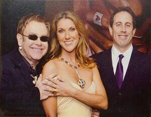 Elton John, Celine Dion, Jerry Seinfeld